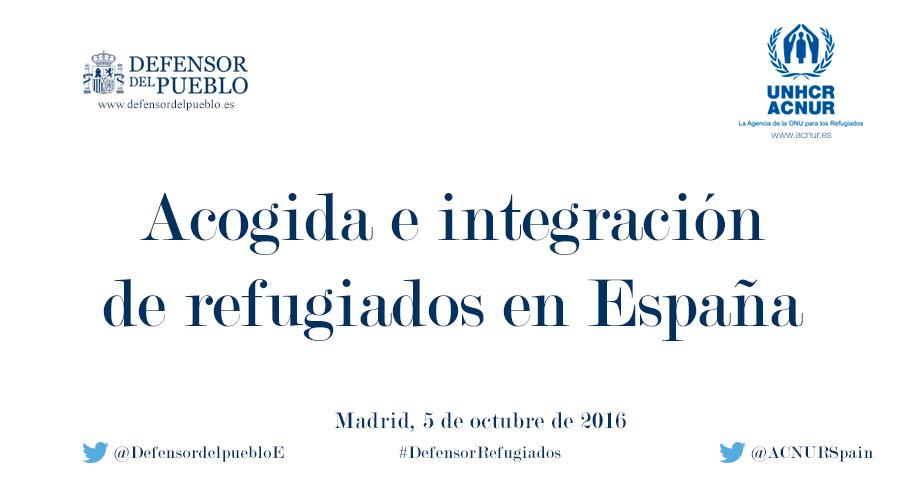 Acogida e integración de refugiados en España.Jornada de trabajo conjunta Defensor /ACNUR.