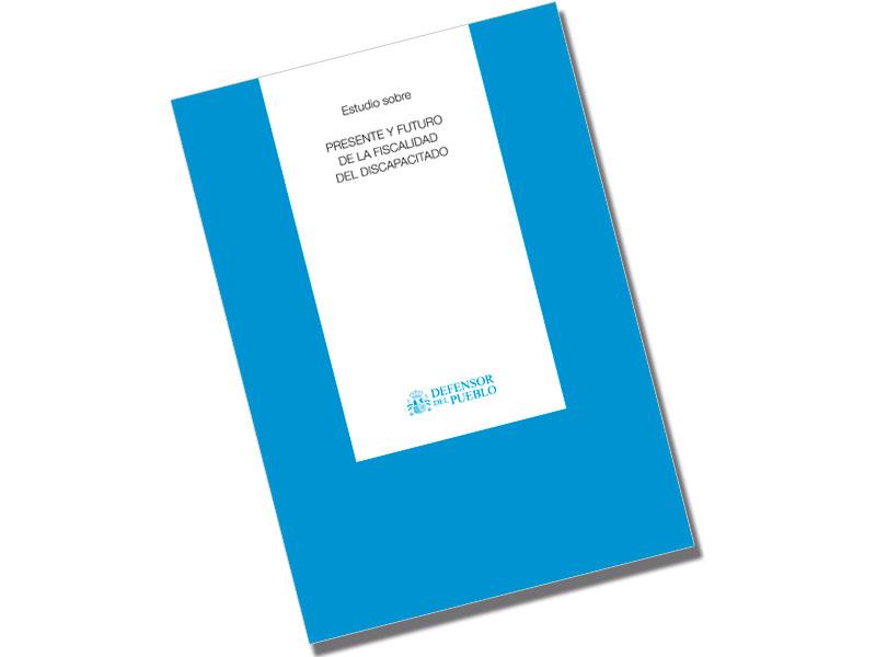 Estudio sobre presente y futuro de la fiscalidad del discapacitado